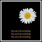 Affirmation Framed Prints - You Cant Do Everything Framed Print by Barbara Griffin