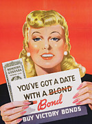World War 2 Drawings Prints - You ve Got a Date With a Bond poster advertising Victory Bonds  Print by Canadian School