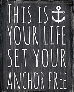 Personal Mixed Media Posters - Your Life Anchor Free Poster by Brandi Fitzgerald