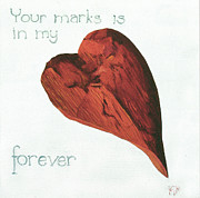 Jette Van Der Lende Art - Your marks is in my heart forever by Jette Van der Lende