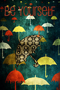 Umbrellas Digital Art Framed Prints - Be Yourself Framed Print by Bonnie Bruno