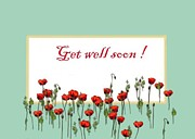Get Well Soon Prints - Get Well Soon Card Print by Dessie Durham