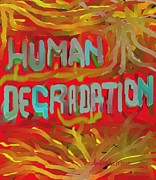 Hunger Prints - Human Degradation Print by Susan Oliver