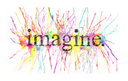 Rainbow Mixed Media Metal Prints - Imagine. Metal Print by Kalie Hoodhood