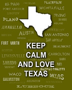 Typography Map Digital Art - Keep Calm and Love Texas State Map City Typography by Keith Webber Jr