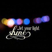 "Light Art - ""let Your Light So Shine Before Men by Traci Beeson"