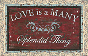 Rustic Posters - Love is a Many Splendid Thing Poster by Debbie DeWitt
