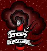 Pain Drawings - Pain Is Beauty by Rezined Brainz