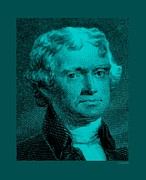 Thomas Jefferson Posters - THOMAS JEFFERSON in TURQUOIS Poster by Rob Hans