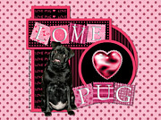Pug Digital Art Acrylic Prints - Valentines - Sweetest Day - Love Pug Acrylic Print by Renae Frankz