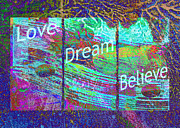 Word Art Digital Art Prints - Love Dream Believe Print by Ann Powell