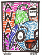 Coffee Mug Drawings Prints - R U Awake Print by Robert Wolverton Jr