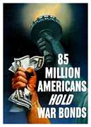 Statue Of Liberty Posters - 85 Million Americans Hold War Bonds  Poster by War Is Hell Store