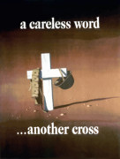 White Digital Art Posters - A Careless Word Another Cross  Poster by War Is Hell Store