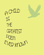 Positive Attitude Digital Art Metal Prints - A Child is the Greatest Poem Ever Known Metal Print by Nomad Art And  Design