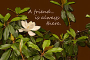 Inspirational Note Cards Posters - A Friend is There Poster by Larry Bishop