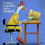 Humor Prints - A mom a monitor and a margarita... Print by Will Bullas