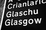 Gallic Prints - A82 bi-lingual scottish gaelic english roadsign for glasgow glaschu Scotland uk Print by Joe Fox