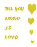 Positive Attitude Metal Prints - All you Need is Love - Yellow Metal Print by Nomad Art And  Design
