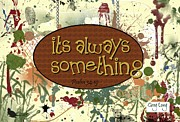 Bible Verse Canvas Art Prints Prints - Always somethin Print by Greg Long