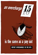 Political  Mixed Media Posters - An Overcharge Is The Same As A Pay Cut Poster by War Is Hell Store