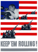 United States Government Posters - Artillery Keep Em Rolling Poster by War Is Hell Store