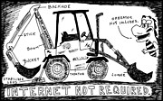 Cartoonist Drawings - Backhoe Internet by Yasha Harari