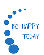 Positive Attitude Metal Prints - Be Happy Today in Blue Metal Print by Nomad Art And  Design