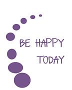 Positive Attitude Metal Prints - Be Happy Today in Purple Metal Print by Nomad Art And  Design
