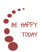 Positive Attitude Metal Prints - Be Happy Today in Red Metal Print by Nomad Art And  Design