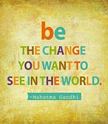Inspirational Mixed Media Prints - Be the change Print by Cindy Greenbean