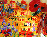 Inspirational Art Painting Originals - Be Yourself Everyone Else is Already Taken by Miriam  Schulman
