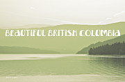 Greens Greeting Cards Prints - Beautiful British Columbia Artographic Print by Jayne Logan Intveld