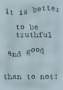 Positive Attitude Posters - Better to be Truthful Poster by Nomad Art And  Design