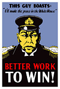 Political Propaganda Art - Better Work To Win by War Is Hell Store