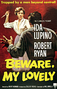 Beware Posters - Beware, My Lovely, Ida Lupino, Robert Poster by Everett
