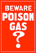 War Propaganda Digital Art Metal Prints - Beware Poison Gas Metal Print by War Is Hell Store