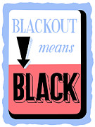 Second World War Prints - Blackout Means Black Print by War Is Hell Store