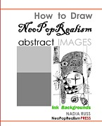 How to Draw NeoPopRealism Abstract Images Ink backgrounds - Book by Nadia Russ