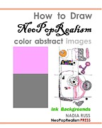 How to Draw NeoPopRealism Color Abstract Images - Book by Nadia Russ