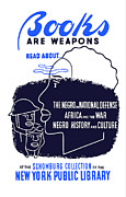 African Mixed Media Posters - Books Are Weapons Poster by War Is Hell Store