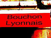 Lyon Prints - Bouchon Lyonnais... What Else  Print by Funkpix Photo  Hunter