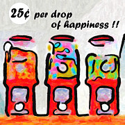Can Can Digital Art Posters - Candy Machines . 25 Cents Per Drop Of Happiness Poster by Wingsdomain Art and Photography