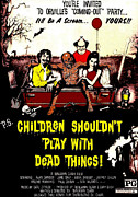 Jbp10jy16 Posters - Children Shouldnt Play With Dead Poster by Everett