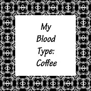 Blood Art - Coffee Quotes 5 BW Type by Angelina Vick
