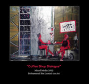 Mohammad Mixed Media - Coffee Shop Dialogue by MBL Binlamin