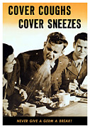 World War 2 Mixed Media Metal Prints - Cover Coughs Cover Sneezes Metal Print by War Is Hell Store