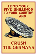 Ww1 Posters - Crush The Germans Poster by War Is Hell Store