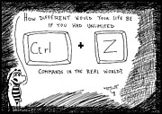 Laughzilla Drawings - Ctrl z in the real world by Yasha Harari