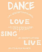 Positive Attitude Posters - Dance Like Nobodys Watching - Peach Poster by Nomad Art And  Design